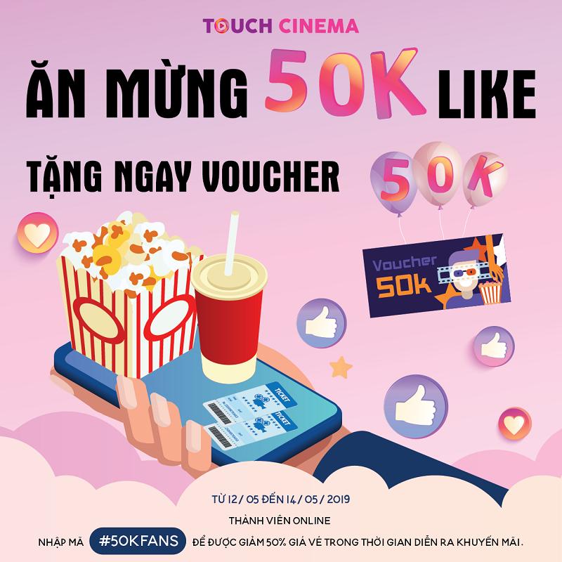 Chào mừng Fanpage Touch Cinema đạt 50,000 lượt thích