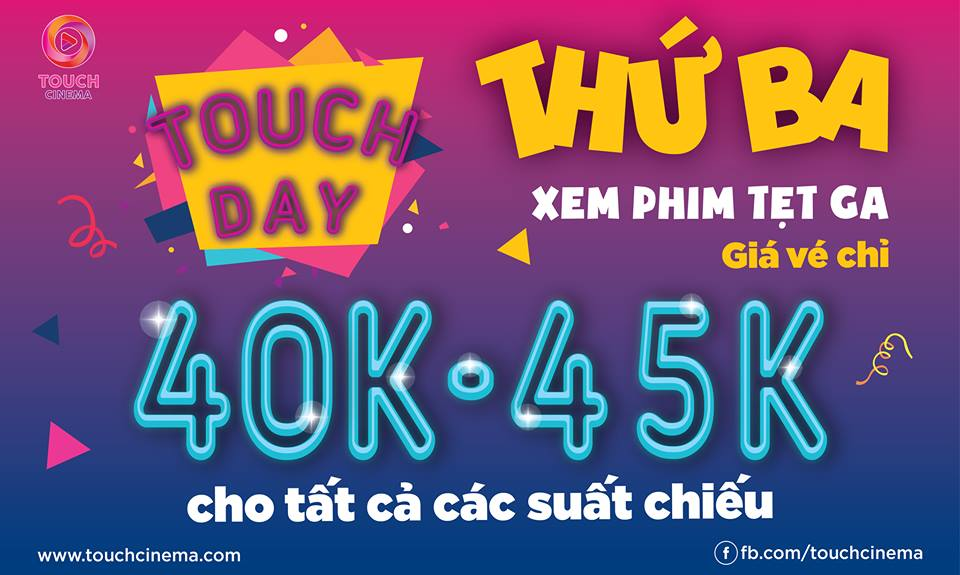 Touch Day Thứ Ba - Xem phim tẹt ga cùng Touch Cinema Gia Lai