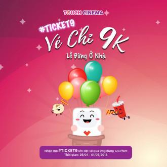 Vé Chỉ 9K, Lễ Đừng Ở Nhà, Đến TOUCH CINEMA!!!